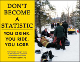 Horizontal Poster of Snowmobilers and text 'Don't Become A Statistic. You Drink. You Ride. You Lose'