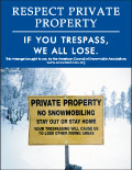 Vertical Poster of Snowmobilers and text 'Respect Private Property. If You Trespass, We All Lose.'