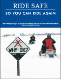 Vertical Poster of Snowmobilers and text 'Ride Safe, So You Can Ride Again'