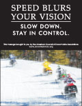 Vertical Poster of Snowmobilers and text 'Speed Blurs Your Vision. Slow Down. Stay In Control'