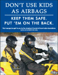 Vertical Poster of Snowmobilers and text 'Don't Use Kids as Airbags. Keep Them Safe-Put Them on the Back'